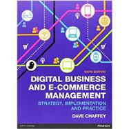 Digital Business and E-Commerce Management, 6/e