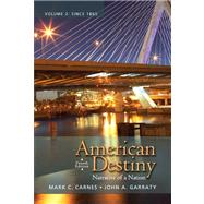American Destiny Narrative of a Nation, Volume 2 with NEW MyHistoryLab with eText -- Access Card Package