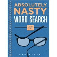 Absolutely Nasty® Word Search, Level One