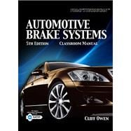 Today's Technician Automotive Brake Systems, Classroom and Shop Manual