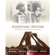 American Stories A History of the United States, Volume 2