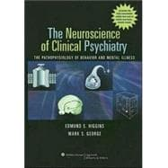 The Neuroscience of Clinical Psychiatry The Pathophysiology of Behavior and Mental Illness
