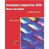 Developing Composition Skills : Rhetoric and Grammar