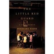 The Little Red Guard A Family Memoir