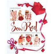 Sew Red : Sewing and Quilting for Women's Heart Health