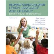 Helping Young Children Learn Language and Literacy: Birth Through Kindergarten