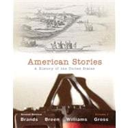 American Stories A History of the United States,  Volume 1