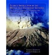 Science Instruction in the Middle and Secondary Schools : Developing Fundamental Knowledge and Skills for Teaching