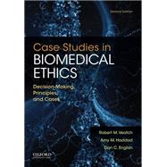 Case Studies in Biomedical Ethics Decision-Making, Principles, and Cases