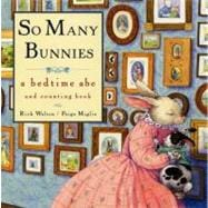 So Many Bunnies Board Book : A Bedtime ABC and Counting Book