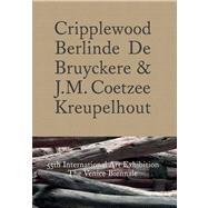 Cripplewood / Kreupelhout 55th International Art Exhibition: The Venice Biennale
