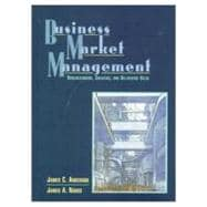 Business Market Management : Understanding, Creating and Delivering Value