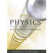 Physics for Scientists and Engineers A Strategic Approach, Standard Edition (Chs 1-37)