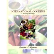International Cooking : A Culinary Journey