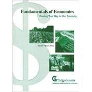 Fundamentals of Economics : Making Your Way in Our Economy -- Student Edition -- Grades 9-12