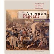 The American Pageant Volume I: To 1877