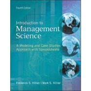 Introduction to Management Science: A Modeling and Case Studies Approach with Spreadsheets : A Modeling and Case Studies Approach with Spreadsheets