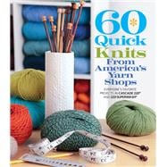 60 Quick Knits from America's Yarn Shops Everyone's Favorite Projects in Cascade 220� and 220 Superwash�