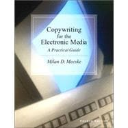 Copywriting for the Electronic Media A Practical Guide (with InfoTrac)