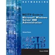 MCITP Guide to Microsoft Windows Server 2008 Administration, Exam #70-646, 1st Edition