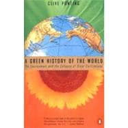 Green History of the World : The Environment and the Collapse of Great Civilizations