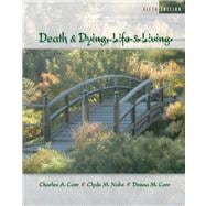 Death and Dying Life and Living (with InfoTrac)