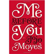 Me Before You A Novel