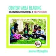 Content Area Reading : Teaching and Learning in an Age of Multiple Literacies