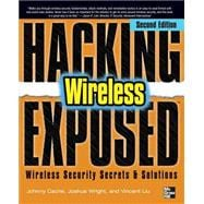 Hacking Exposed Wireless, Second Edition Wireless Security Secrets and Solutions