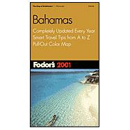 Bahamas 2001 : Completely Updated Every Year, Smart Travel Tips from A to Z, Pull-Out Color Map