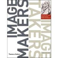 Image Makers, Image Takers : Interviews with Today's Leading Curators, Editors and Photographers