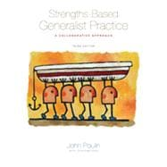 Strengths-Based Generalist Practice: A Collaborative Approach, 3rd Edition