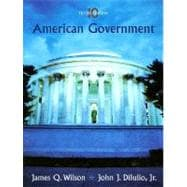 American Government : Institutions and Policies