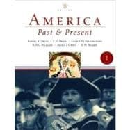 America Past and Present, Volume 1 (to 1877)