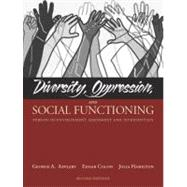 Diversity, Oppression, And Social Functioning: Person-in-environment Assessment And Intervention