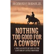 Nothing Too Good for a Cowboy 9781400026630R