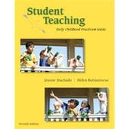 Student Teaching: Early Childhood Practicum Guide, 7th Edition