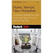 Maine, Vermont, New Hampshire 2001 : Completely Updated Every Year, Smart Travel Tips from A to Z, Pull-Out Color Map