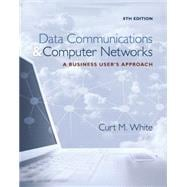 Data Communications and Computer Networks A Business User's Approach