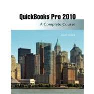 Quickbooks Pro 2010 A Complete Course and QuickBooks 2010 Software