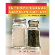 Interpersonal Communication: The Whole Story The Whole Story