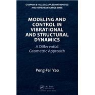 Modeling and Control in Vibrational and Structural Dynamics: A Differential Geometric Approach 9781138116641R