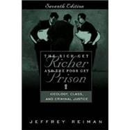 Rich Get Richer and the Poor Get Prison, The: Ideology, Class, and Criminal Justice
