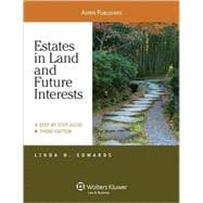 Estates in Land and Future Interests : A Step-by-Step Guide, Third Edition