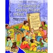 Essentials of Teaching Children to Read : What Every Teacher Needs to Know