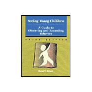 Seeing Young Children A Guide to Observing and Recording Behavior