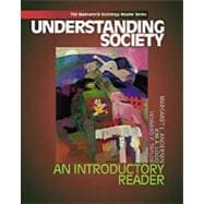 Understanding Society An Introductory Reader (with InfoTrac)