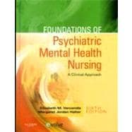 Foundations of Psychiatric Mental Health Nursing: A Clinical Approach (Book with CD-ROM)