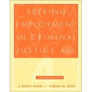 Seeking Employment in Criminal Justice and Related Fields (with CD-ROM)