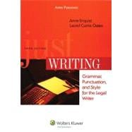 Just Writing : Grammar, Punctuation, and Style for the Legal Writer, Third Edition